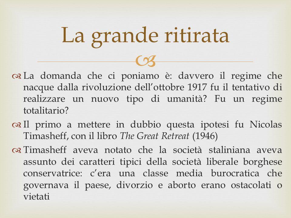 La grande ritirata  La domanda che ci poniamo è: davvero il regime che nacque dalla rivoluzione dell'ottobre 1917 fu il tentativo di realizzare un