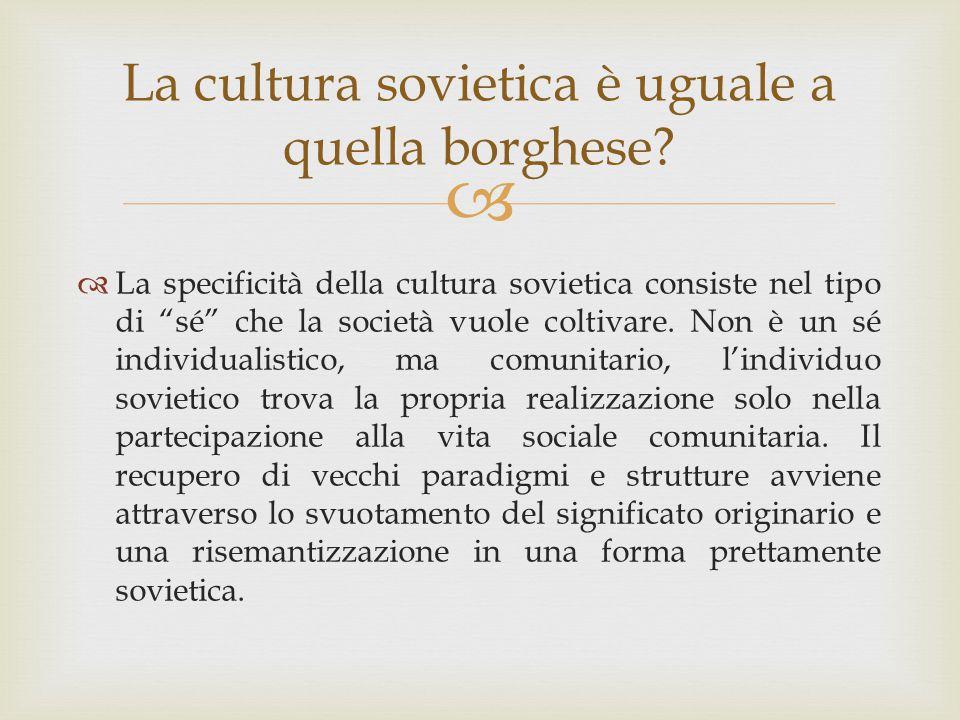 """ La cultura sovietica è uguale a quella borghese?  La specificità della cultura sovietica consiste nel tipo di """"sé"""" che la società vuole coltivare."""
