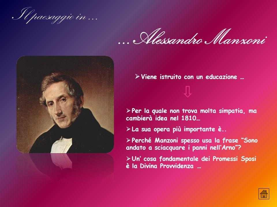 Per la quale non trova molta simpatia, ma cambierà idea nel 1810…  La sua opera più importante è..