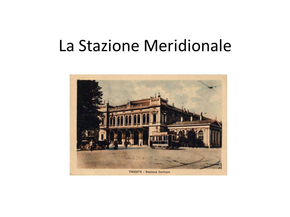 La Ferrovia Meridionale 14 maggio 1850 l'imperatore Francesco Giuseppe pose solennemente la prima pietra dell'approdo meridionale della linea ferroviaria Vienna – Trieste (via Lubiana)