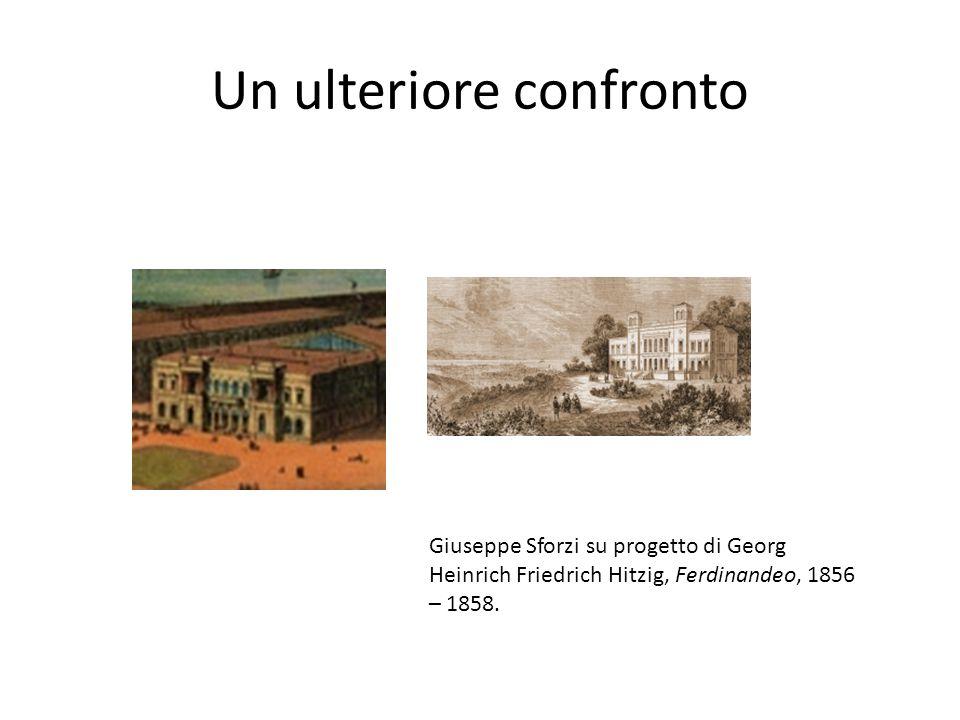 Un ulteriore confronto Giuseppe Sforzi su progetto di Georg Heinrich Friedrich Hitzig, Ferdinandeo, 1856 – 1858.