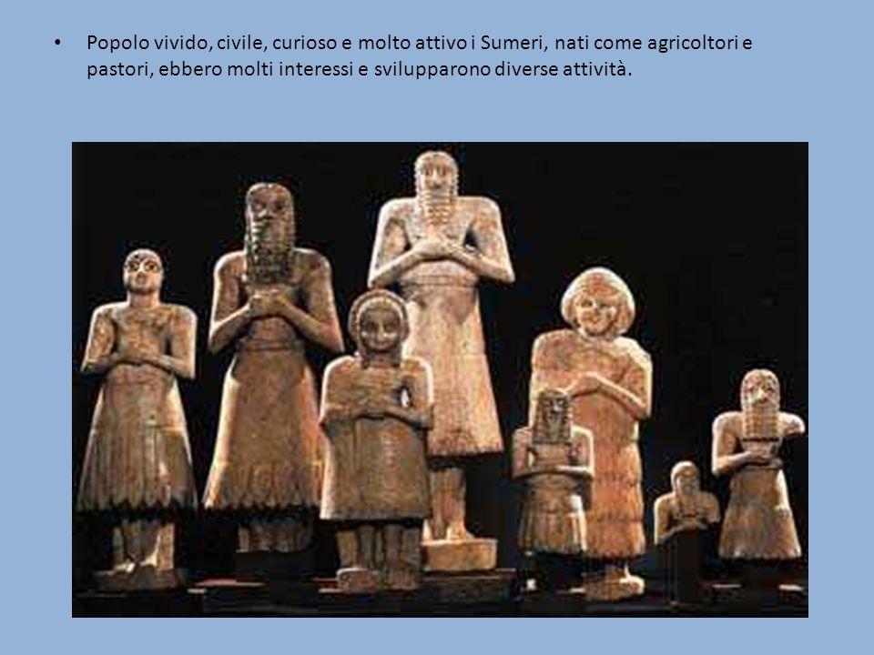 Popolo vivido, civile, curioso e molto attivo i Sumeri, nati come agricoltori e pastori, ebbero molti interessi e svilupparono diverse attività.