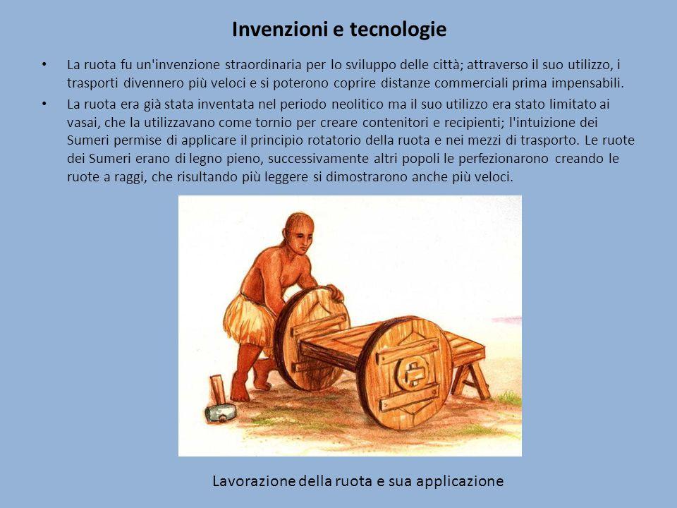 Invenzioni e tecnologie La ruota fu un'invenzione straordinaria per lo sviluppo delle città; attraverso il suo utilizzo, i trasporti divennero più vel