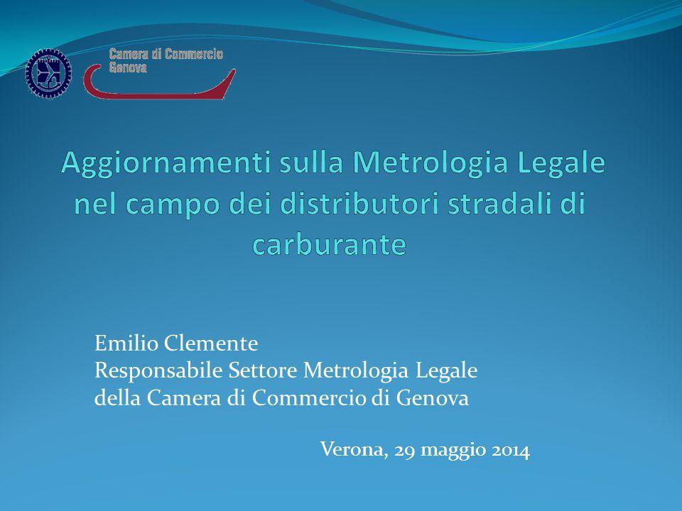 Emilio Clemente Responsabile Settore Metrologia Legale della Camera di Commercio di Genova Verona, 29 maggio 2014