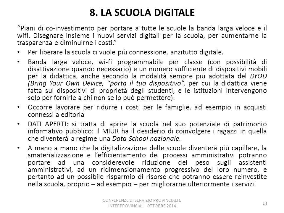 """8. LA SCUOLA DIGITALE """"Piani di co-investimento per portare a tutte le scuole la banda larga veloce e il wifi. Disegnare insieme i nuovi servizi digit"""