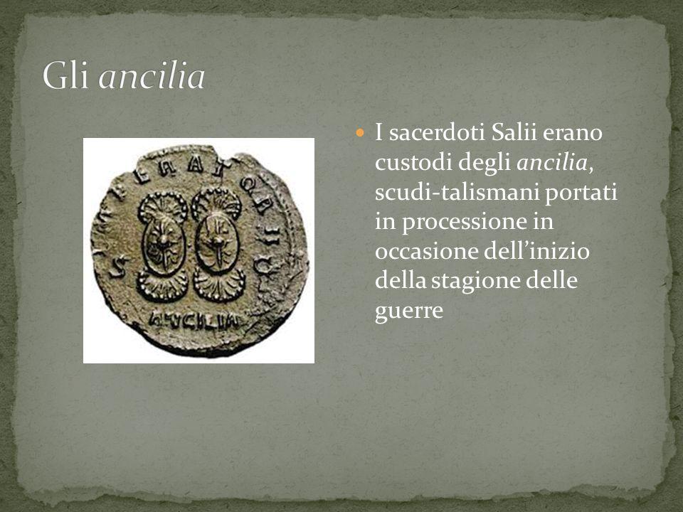 I sacerdoti Salii erano custodi degli ancilia, scudi-talismani portati in processione in occasione dell'inizio della stagione delle guerre