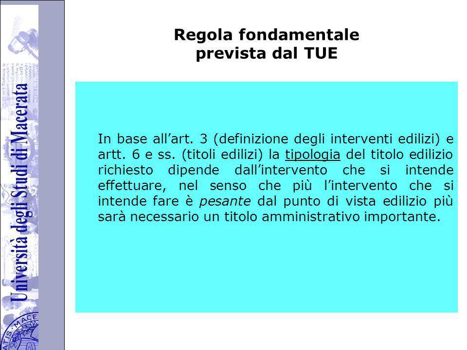 Università degli Studi di Perugia Regola fondamentale prevista dal TUE In base all'art.