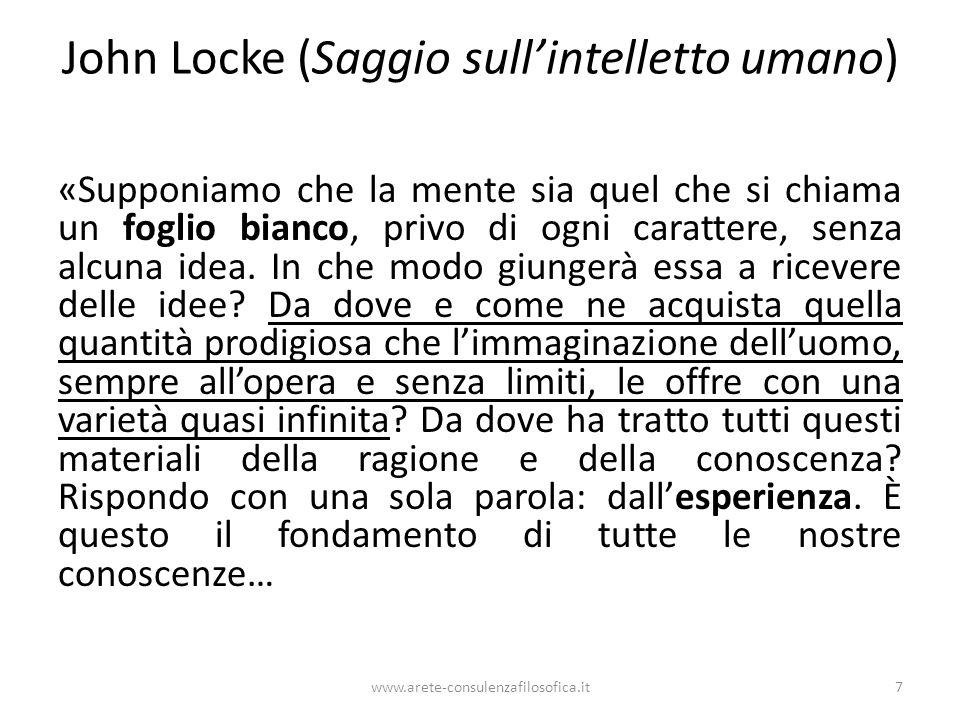 John Locke (Saggio sull'intelletto umano) «Supponiamo che la mente sia quel che si chiama un foglio bianco, privo di ogni carattere, senza alcuna idea.