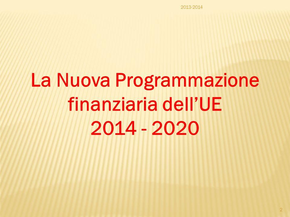 La Nuova Programmazione finanziaria dell'UE 2014 - 2020 2