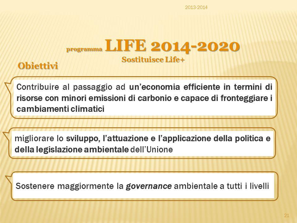 2013-2014 Contribuire al passaggio ad un'economia efficiente in termini di risorse con minori emissioni di carbonio e capace di fronteggiare i cambiam