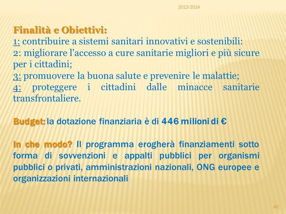 Finalità e Obiettivi: 1: contribuire a sistemi sanitari innovativi e sostenibili: 2: migliorare l'accesso a cure sanitarie migliori e più sicure per i