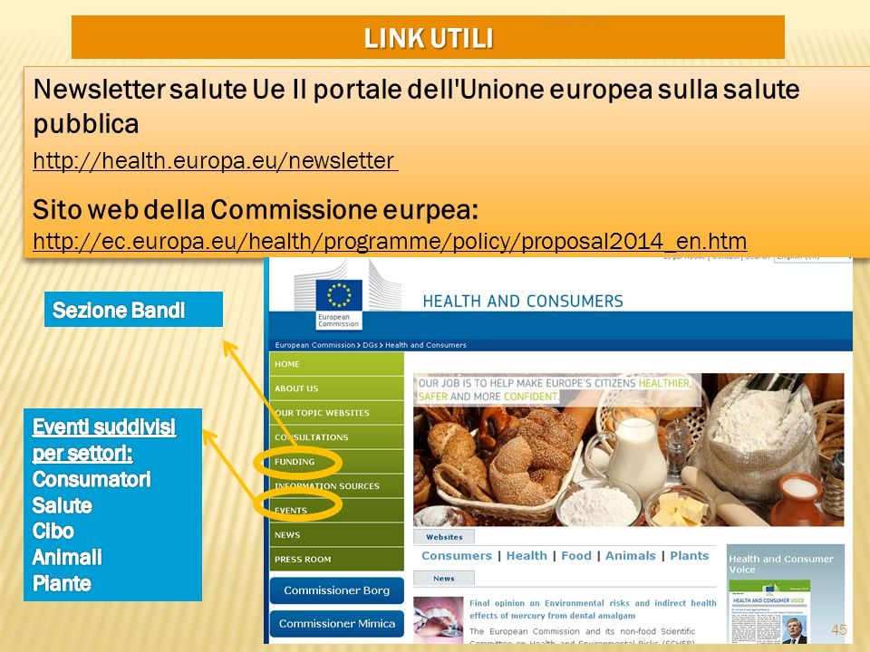 LINK UTILI Newsletter salute Ue Il portale dell'Unione europea sulla salute pubblica http://health.europa.eu/newsletter Sito web della Commissione eur