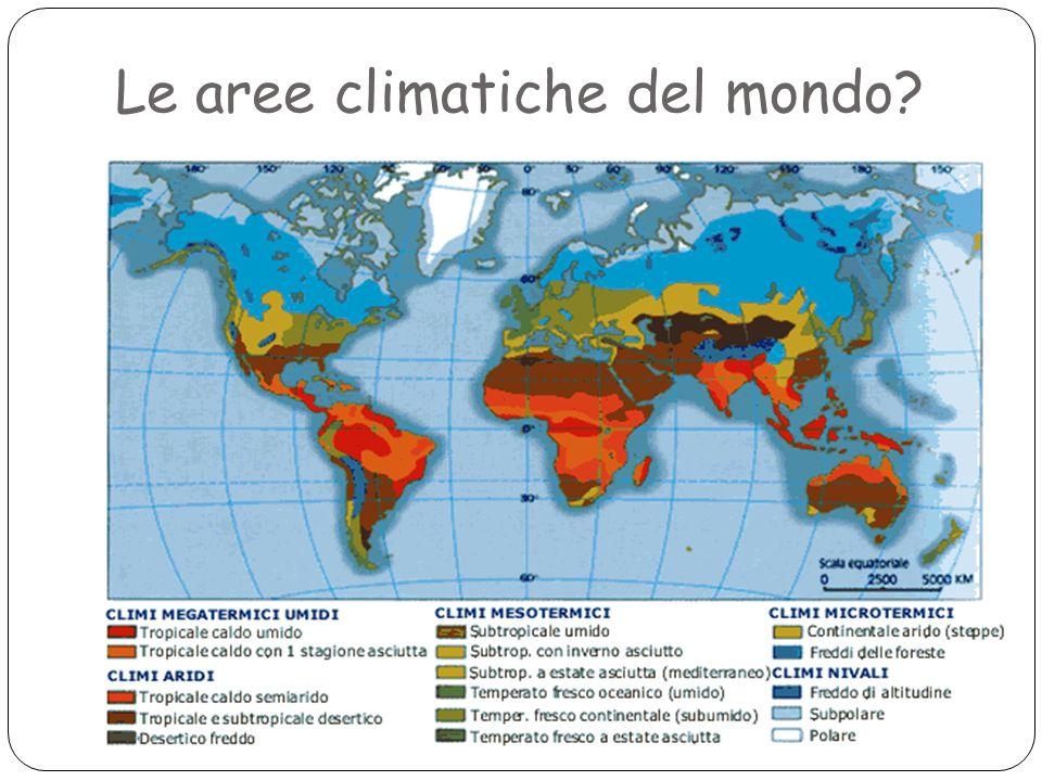 Le aree climatiche del mondo?