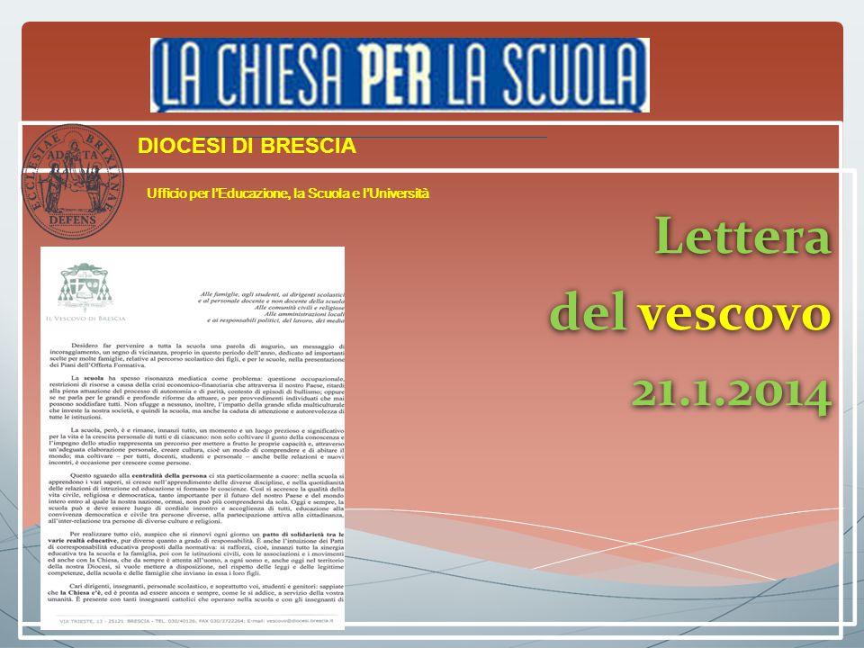 Lettera del vescovo 21.1.2014 Lettera del vescovo 21.1.2014 DIOCESI DI BRESCIA Ufficio per l'Educazione, la Scuola e l'Università