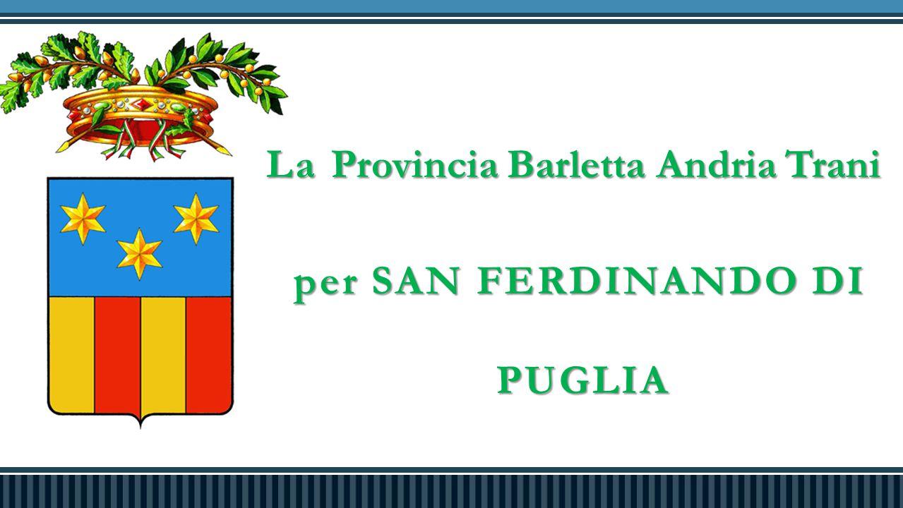La Provincia Barletta Andria Trani per SAN FERDINANDO DI PUGLIA per SAN FERDINANDO DI PUGLIA
