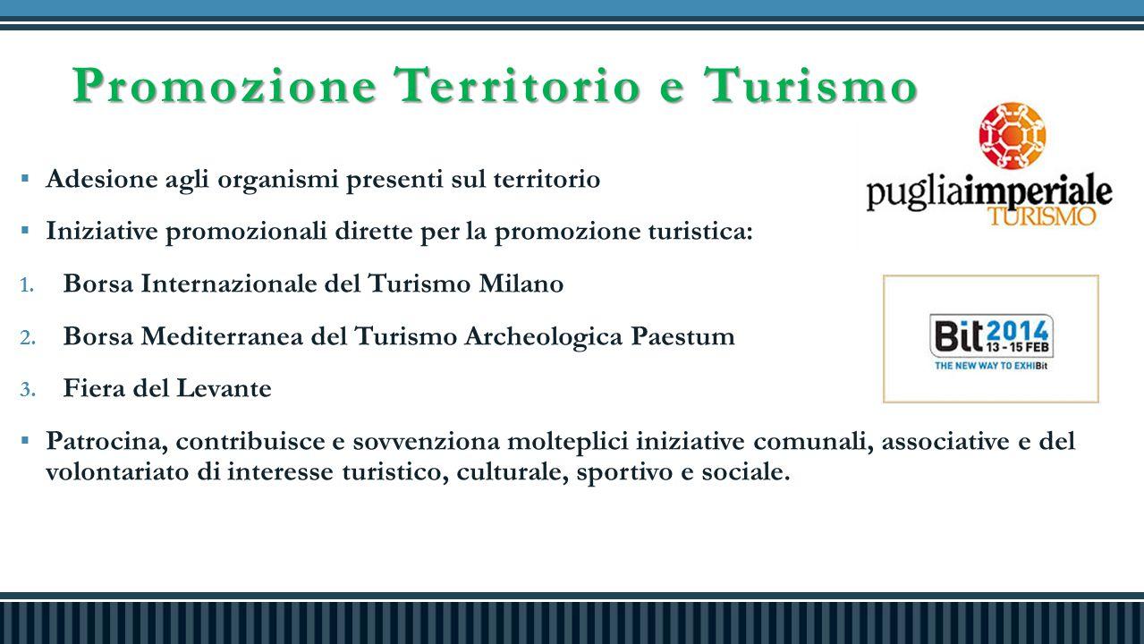 Promozione Territorio e Turismo  Adesione agli organismi presenti sul territorio  Iniziative promozionali dirette per la promozione turistica: 1.