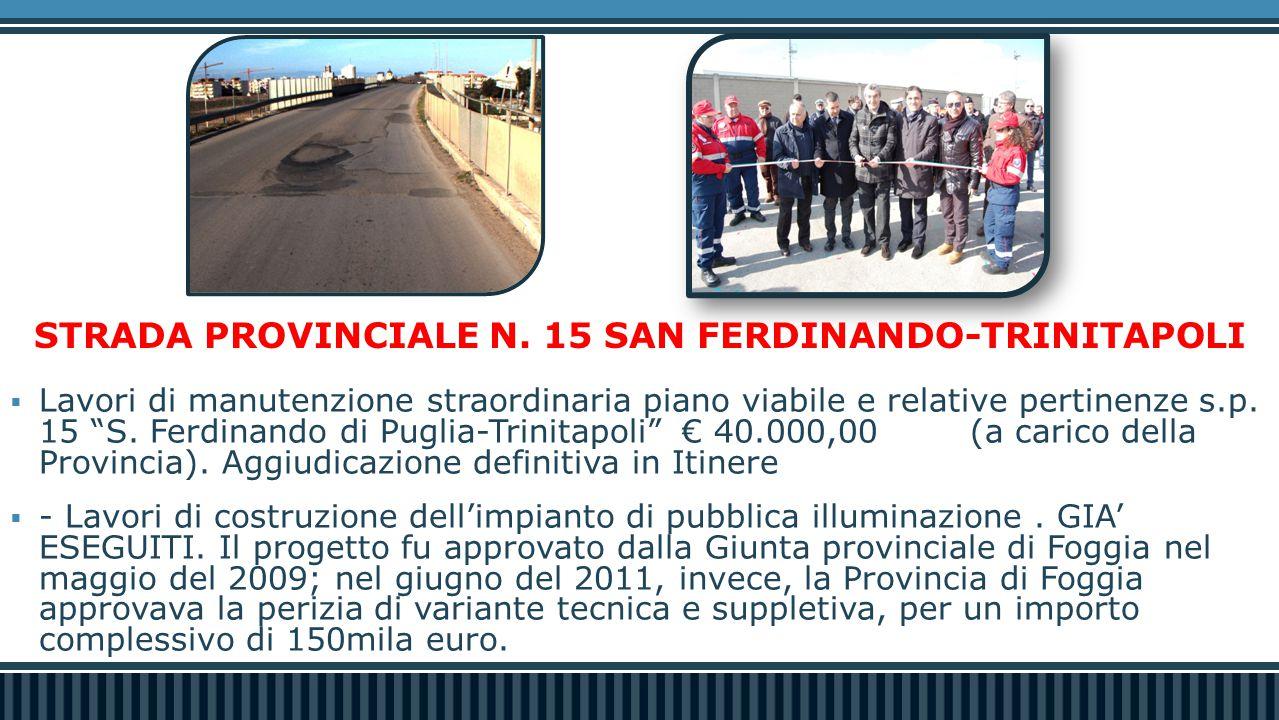 SP.13 «CERIGNOLA-TRINITAPOLI-SALINE»  Lavori di messa in sicurezza nel tratto compresso tra il km.