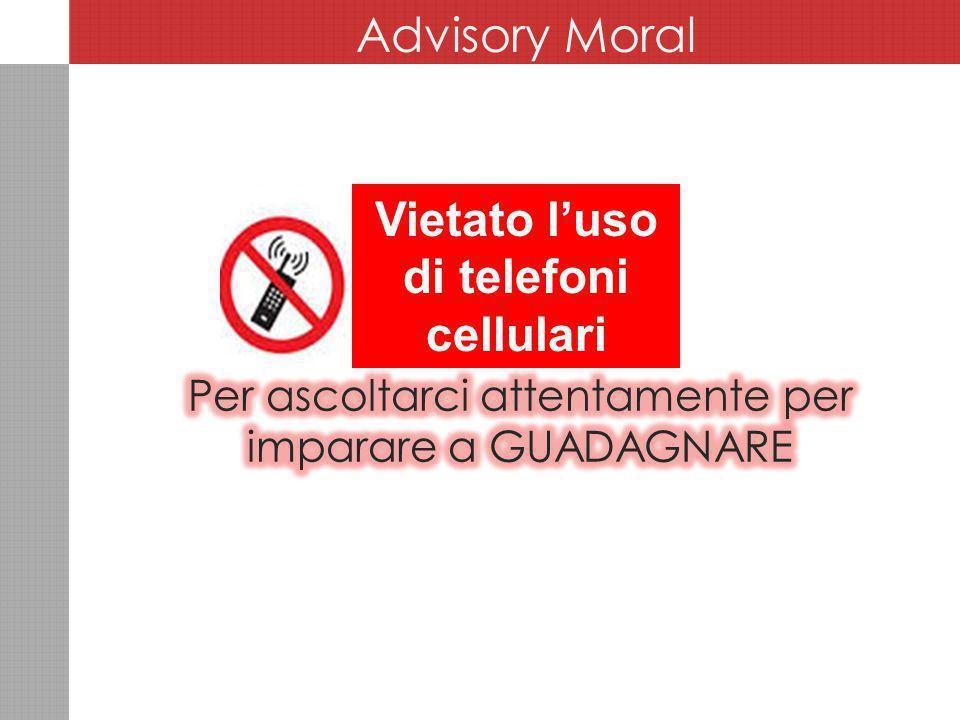 Moral Advisory Advisory Moral Vietato l'uso di telefoni cellulari