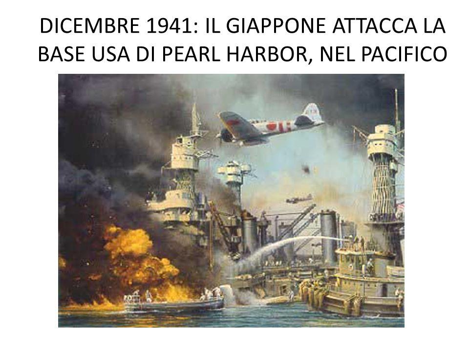 DICEMBRE 1941: IL GIAPPONE ATTACCA LA BASE USA DI PEARL HARBOR, NEL PACIFICO
