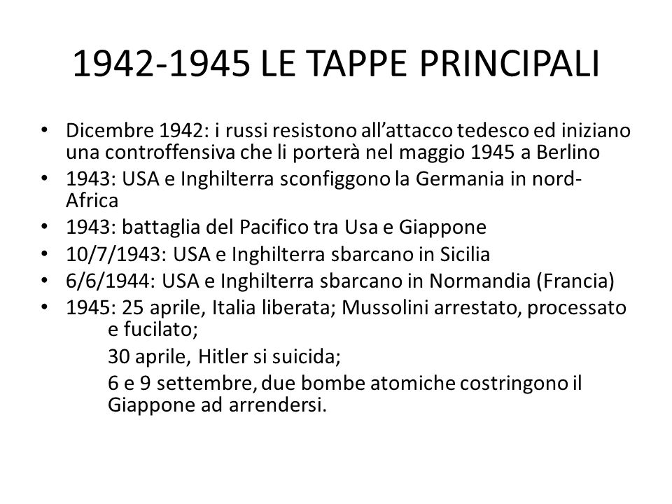 1942-1945 LE TAPPE PRINCIPALI Dicembre 1942: i russi resistono all'attacco tedesco ed iniziano una controffensiva che li porterà nel maggio 1945 a Ber