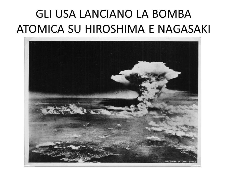 GLI USA LANCIANO LA BOMBA ATOMICA SU HIROSHIMA E NAGASAKI