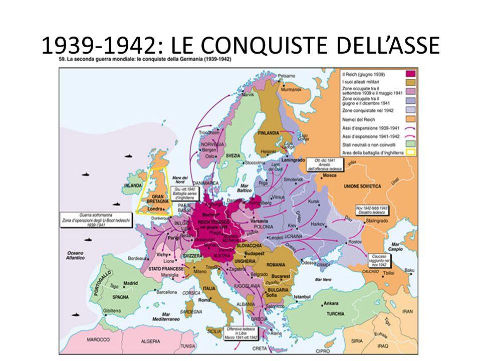 1939-42: LE TAPPE PRINCIPALI 1 settembre 1939: Germania invade la Polonia Giugno 1940: Hitler entra a Parigi Estate 1940: Hitler tenta invano di invadere l'Inghilterra Giugno 1941: Hitler invade l'URSS; nel giro di pochi mesi giunge vicino a Mosca, Stalingrado e Leningrado.