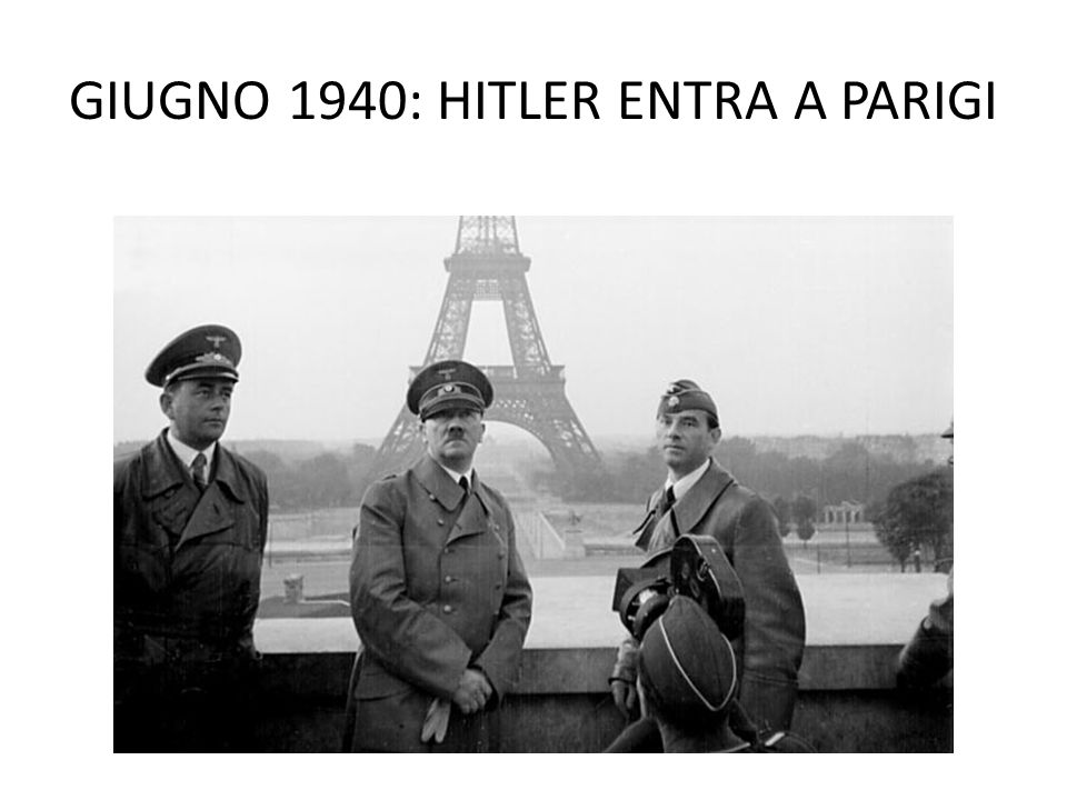 GIUGNO 1940: HITLER ENTRA A PARIGI