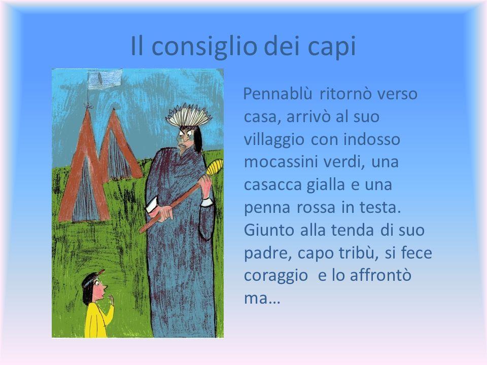 I mocassini verdi Il piccolo indiano entrò nel territorio dei Verdemuschio e incontrò due bambini.