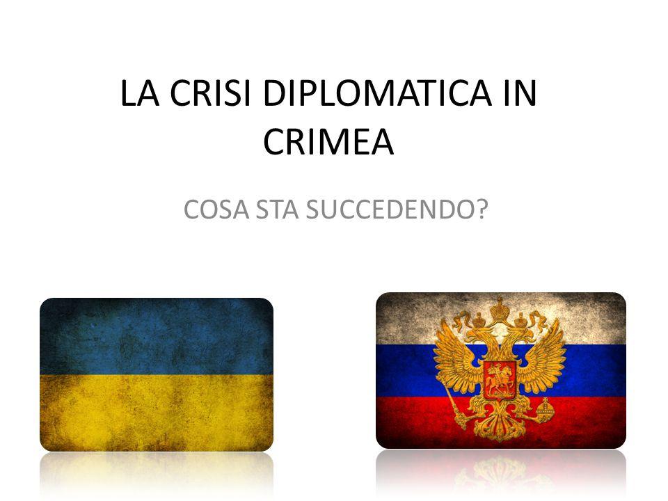 LA CRISI DIPLOMATICA IN CRIMEA COSA STA SUCCEDENDO