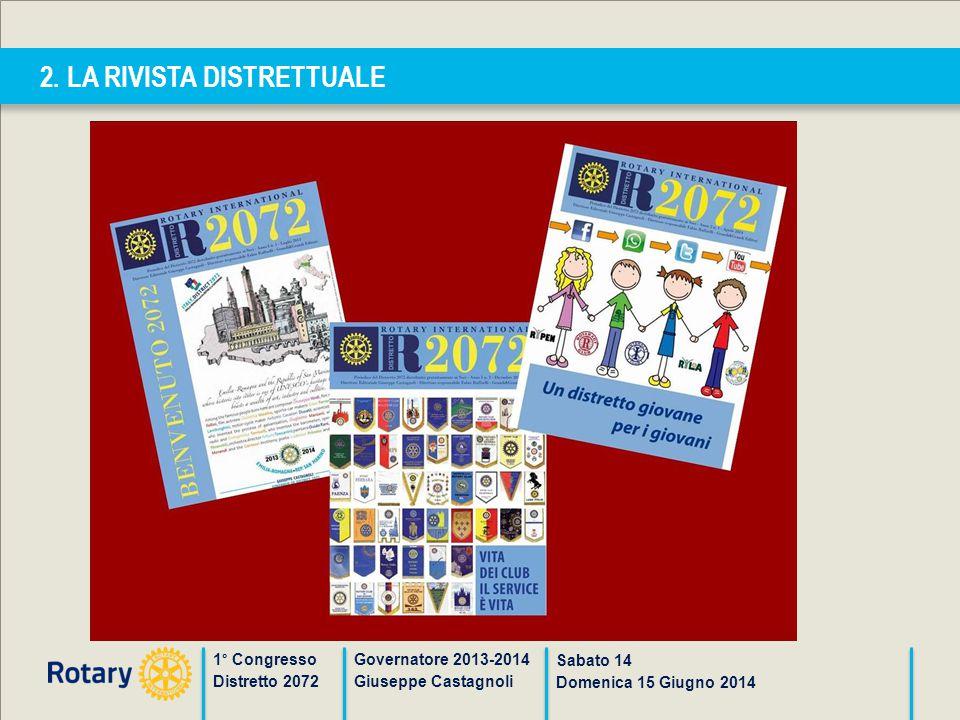 2. LA RIVISTA DISTRETTUALE 1° Congresso Distretto 2072 Governatore 2013-2014 Giuseppe Castagnoli Sabato 14 Domenica 15 Giugno 2014
