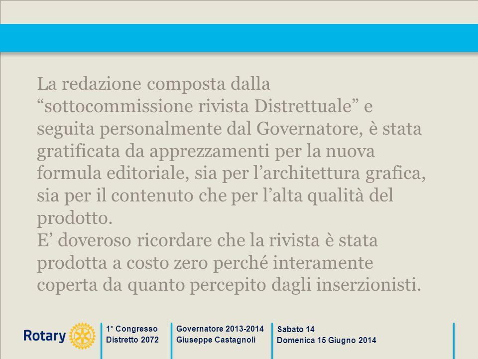 """1° Congresso Distretto 2072 Governatore 2013-2014 Giuseppe Castagnoli Sabato 14 Domenica 15 Giugno 2014 La redazione composta dalla """"sottocommissione"""