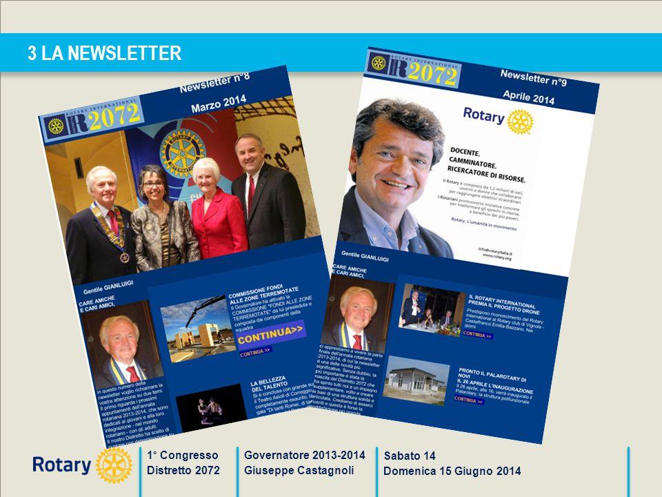3 LA NEWSLETTER 1° Congresso Distretto 2072 Governatore 2013-2014 Giuseppe Castagnoli Sabato 14 Domenica 15 Giugno 2014