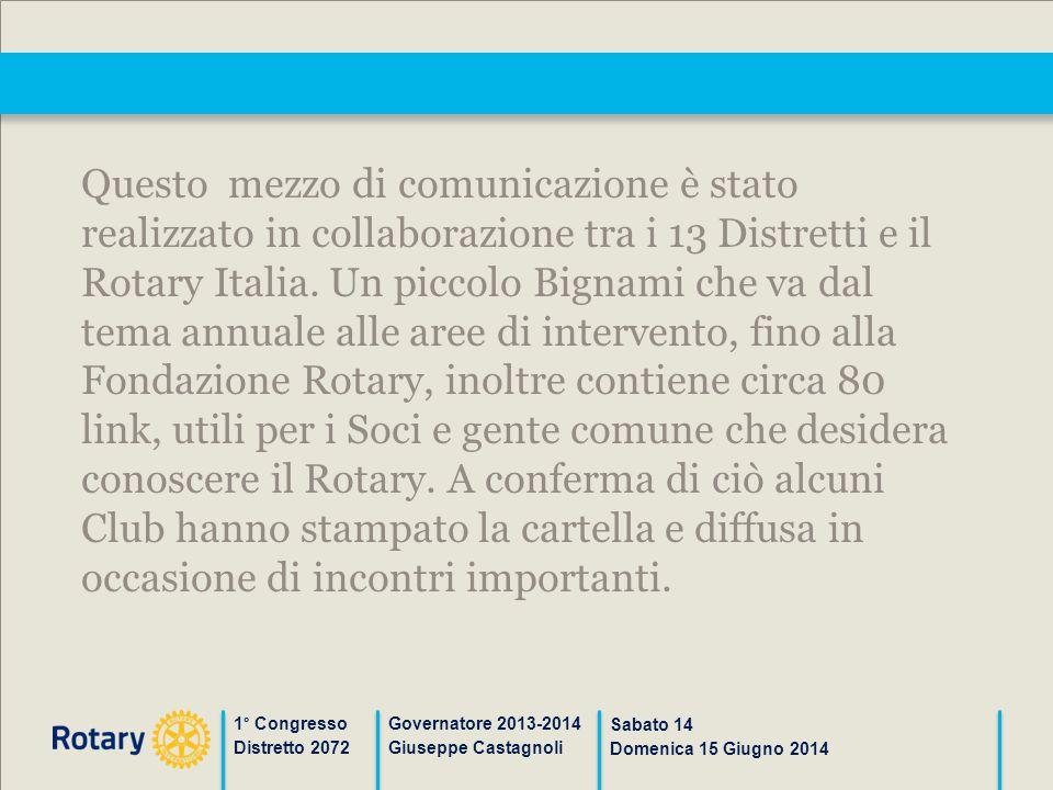 1° Congresso Distretto 2072 Governatore 2013-2014 Giuseppe Castagnoli Sabato 14 Domenica 15 Giugno 2014 Questo mezzo di comunicazione è stato realizza