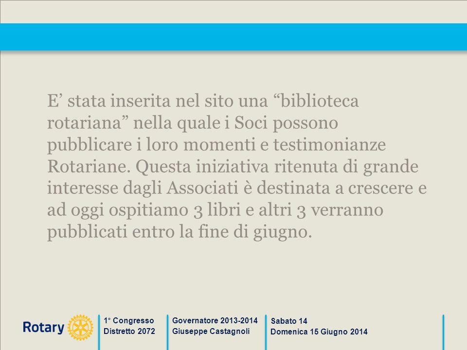 """1° Congresso Distretto 2072 Governatore 2013-2014 Giuseppe Castagnoli Sabato 14 Domenica 15 Giugno 2014 E' stata inserita nel sito una """"biblioteca rot"""