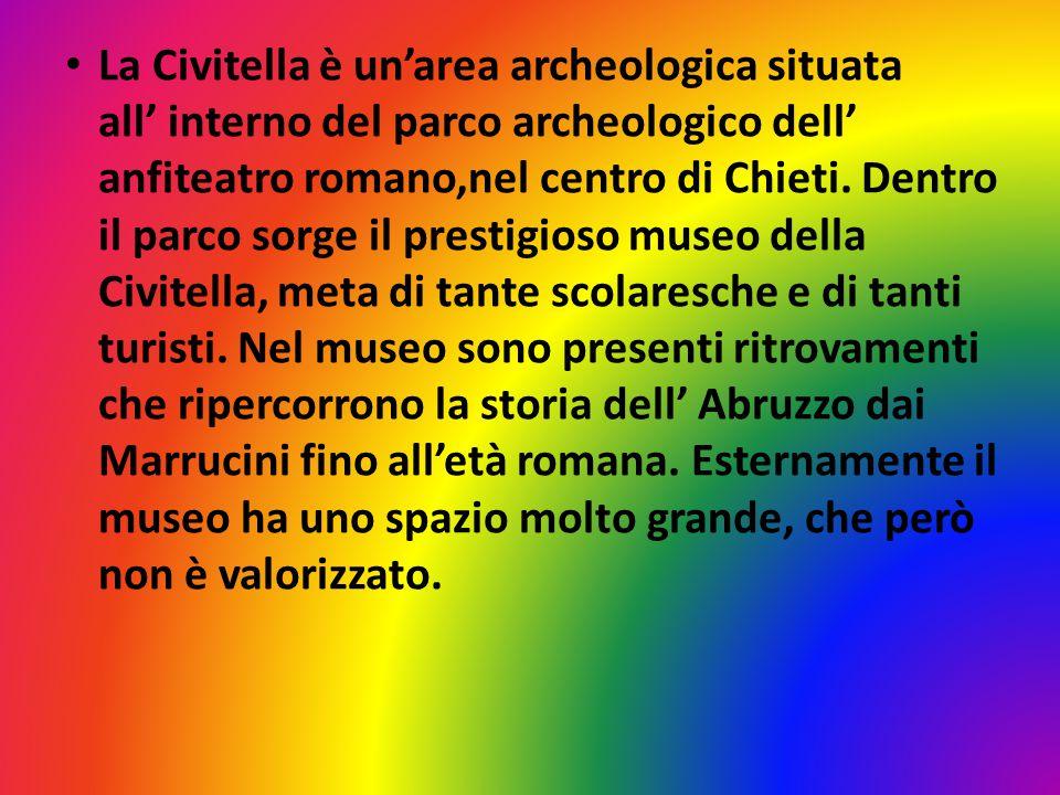 La Civitella è un'area archeologica situata all' interno del parco archeologico dell' anfiteatro romano,nel centro di Chieti.