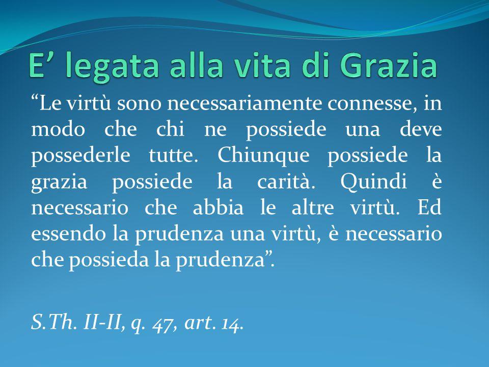 Le virtù sono necessariamente connesse, in modo che chi ne possiede una deve possederle tutte.