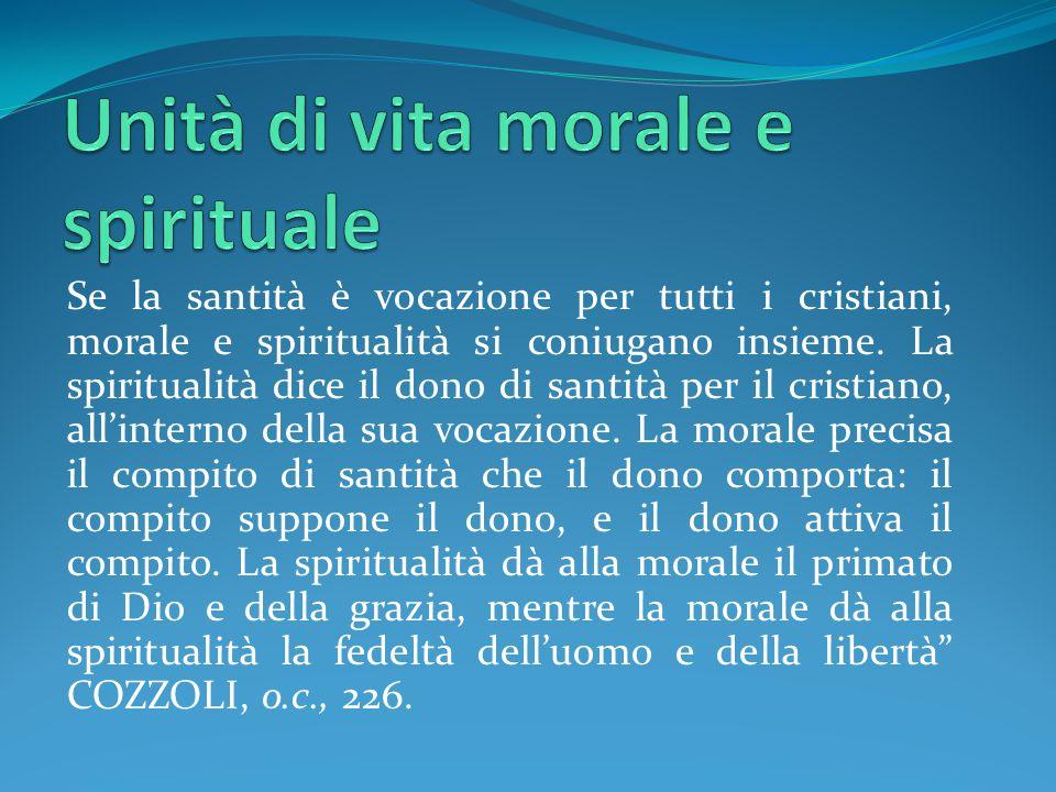 Se la santità è vocazione per tutti i cristiani, morale e spiritualità si coniugano insieme.