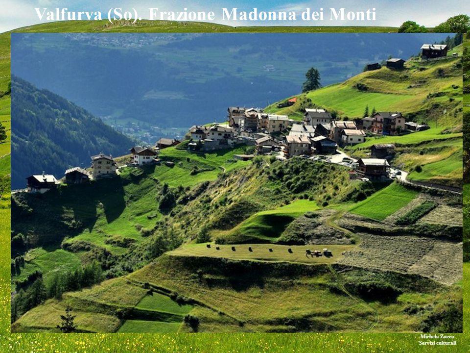 Michela Zucca Servizi culturali Valfurva (So). Frazione Madonna dei Monti