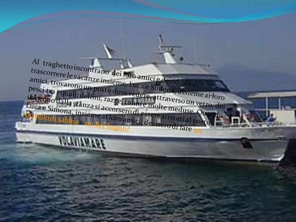 Al traghetto incontrano dei loro amici e decidono di trascorrere le vacanze insieme. Luca e Simona, assieme ai loro amici, trovarono un posto dove ved