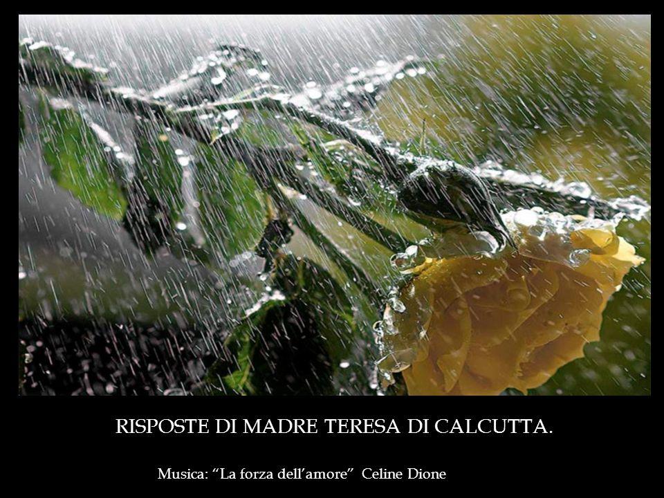 Musica: La forza dell'amore Celine Dione RISPOSTE DI MADRE TERESA DI CALCUTTA.