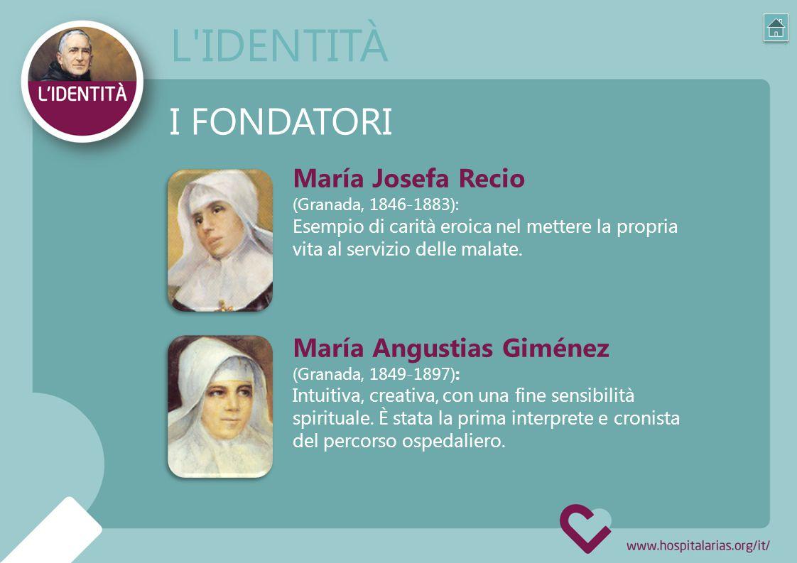 I FONDATORI María Josefa Recio (Granada, 1846-1883): Esempio di carità eroica nel mettere la propria vita al servizio delle malate.