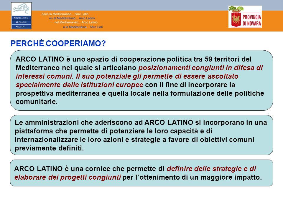 PERCHÈ COOPERIAMO? ARCO LATINO è uno spazio di cooperazione politica tra 59 territori del Mediterraneo nel quale si articolano posizionamenti congiunt