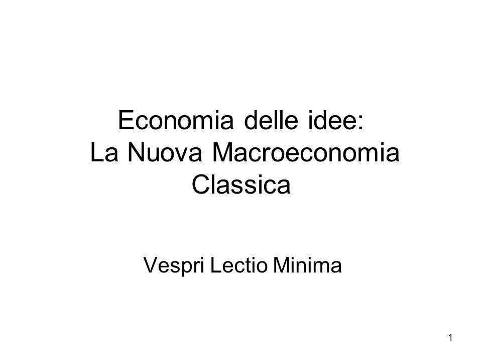 1 Economia delle idee: La Nuova Macroeconomia Classica Vespri Lectio Minima