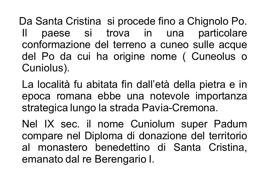 Da Santa Cristina si procede fino a Chignolo Po.