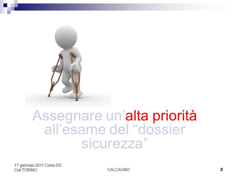 CALCAGNO23 17 gennaio 2011 Corso DS Cisl TORINO 1.3 I preposti La figura del «preposto» è definita dall'art.