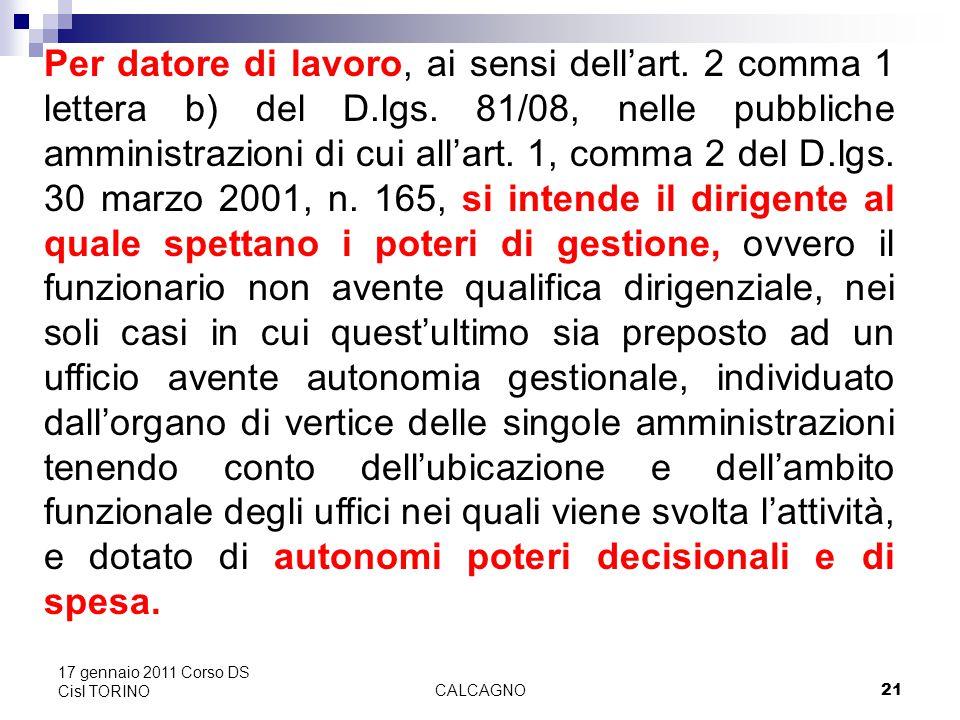 CALCAGNO21 17 gennaio 2011 Corso DS Cisl TORINO Per datore di lavoro, ai sensi dell'art.