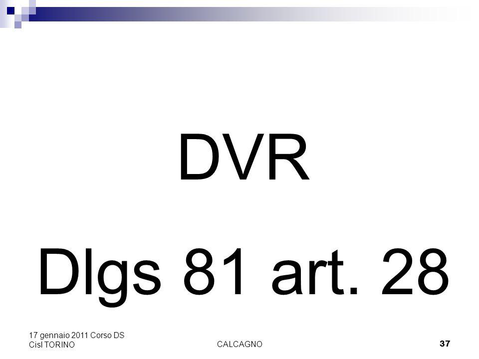 CALCAGNO37 17 gennaio 2011 Corso DS Cisl TORINO DVR Dlgs 81 art. 28