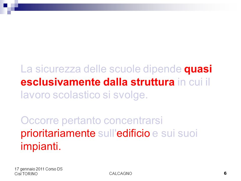 CALCAGNO57 17 gennaio 2011 Corso DS Cisl TORINO …proviamoci… Un breve test per misurare le competenze.