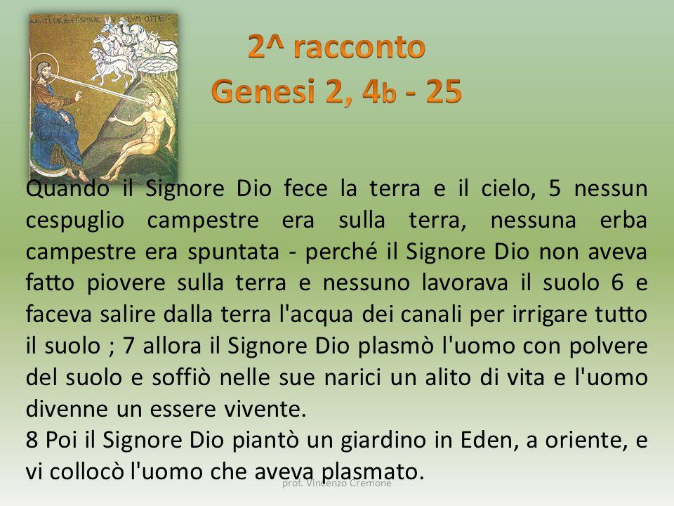 prof. Vincenzo Cremone Quando il Signore Dio fece la terra e il cielo, 5 nessun cespuglio campestre era sulla terra, nessuna erba campestre era spunta