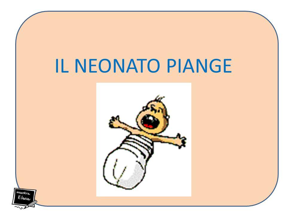 IL NEONATO PIANGE